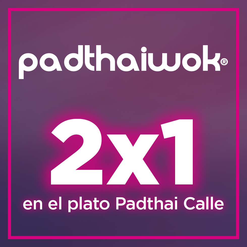 2 x 1 en tu plato Padthai Calle