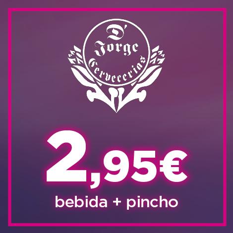 BEBIDA + PINCHO A 2,95 EUROS